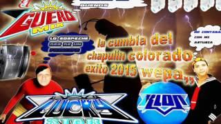 LA  KUMBIA DEL  CHAPULIN COLORADO ((ESTRENO 2015 WEPA))SONIDO LUCKY STAR EN VIVO ((COLOSIO))