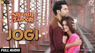 Jogi - Full Audio | Shaadi Mein Zaroor Aana | Rajkummar Rao ,Kriti |Arko ft Yasser, Aakanksha Sharma