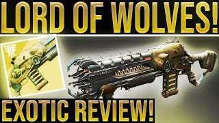 Destiny 2. LORD OF WOLVES EXOTIC REVIEW! Way Better Than The D1 Version. (How To Get Lord Of Wolves)