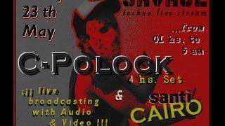 C-POLOCK @ SAVAGE Techno Live Streaming! [24-May-2014]