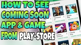 How To See Coming Soon Apps & Games From Playstore