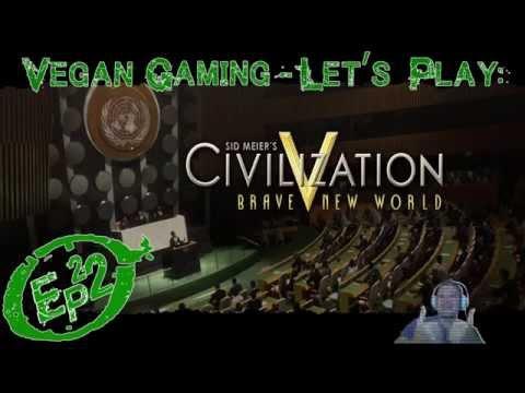 Vegan Gaming - Civilization 5: A Brave New World - Ep22