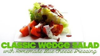 Classic Wedge Salad With Light Homemade Blue Cheese Dressing