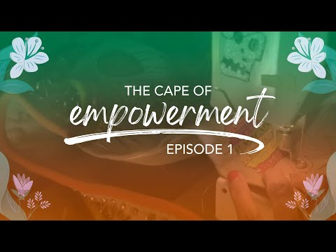 The Cape of Empowerment - Episode 1: The Beginning