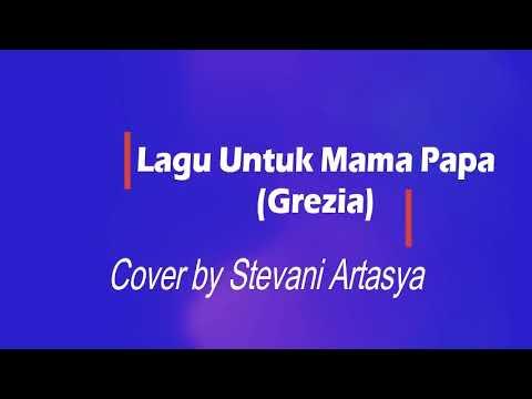 Lagu Untuk Mama Papa-Grezia Ephipania (Cover By Stevanie Artasya Pasaribu)