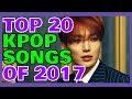 OUR TOP 20 FAVORITE KPOP SONGS OF 2017
