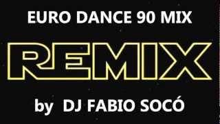 Euro Dance 90 Mix   DJ Fabio Socó