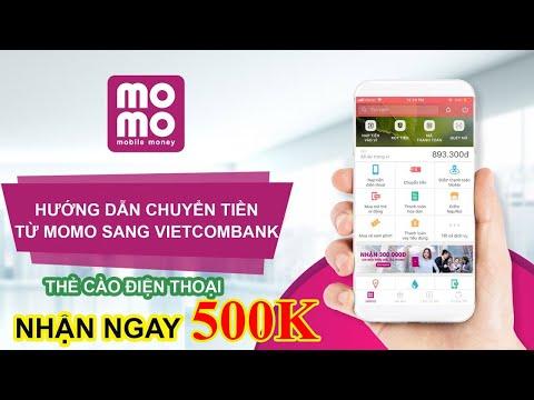 Hướng Dẫn Chuyển Tiền  Từ MOMO Sang Vietcombank Có Mất Phí Không - Nhận Ngay 100k 2019