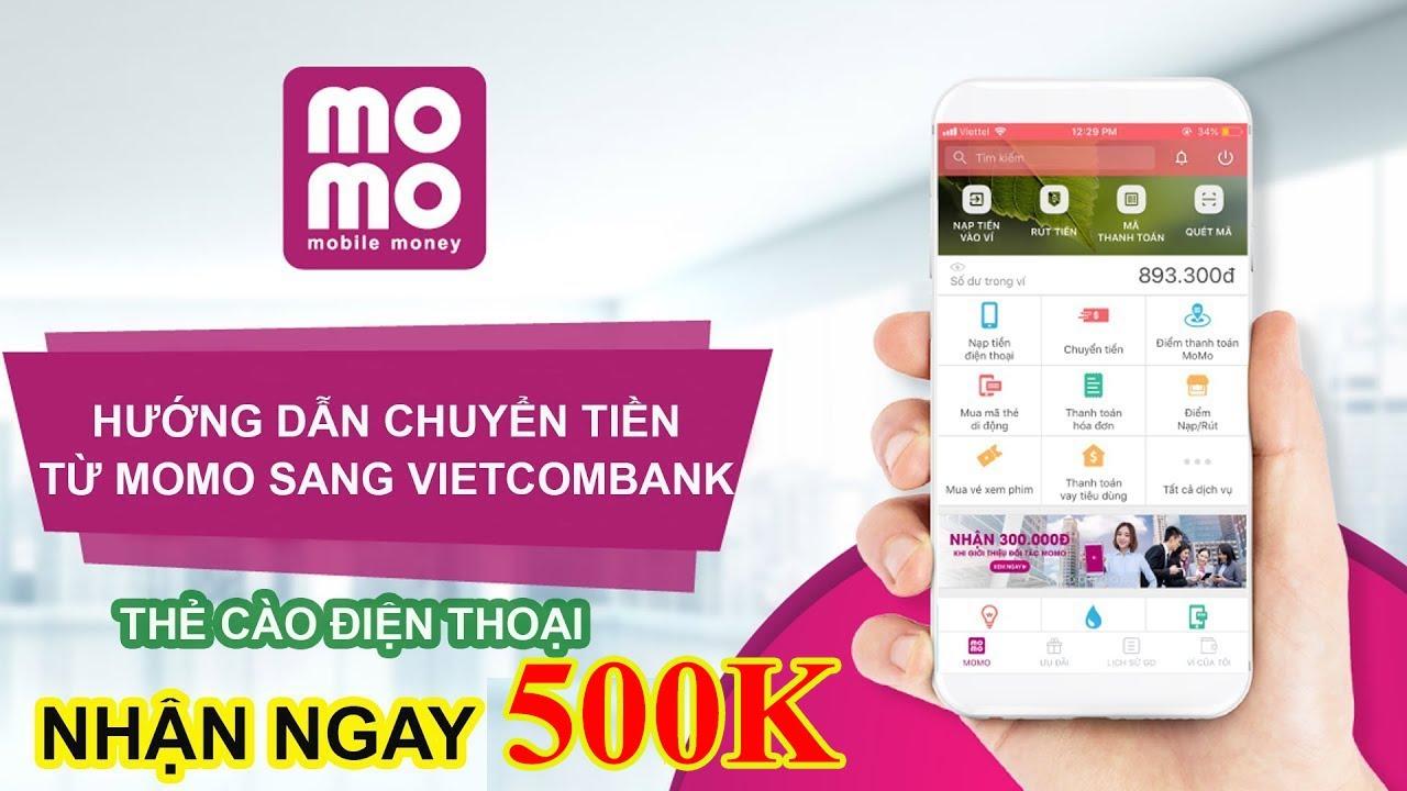 Hướng Dẫn Chuyển Tiền  Từ MOMO Sang Vietcombank Có Mất Phí Không – Nhận Ngay 100k 2020