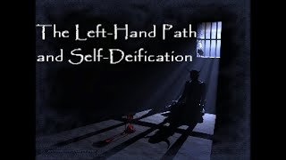 The Left-Hand Path and Self-Deification