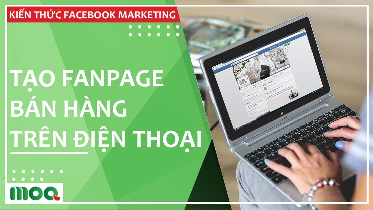 Hướng Dẫn Tạo Fanpage Bán Hàng Trên Facebook 2020