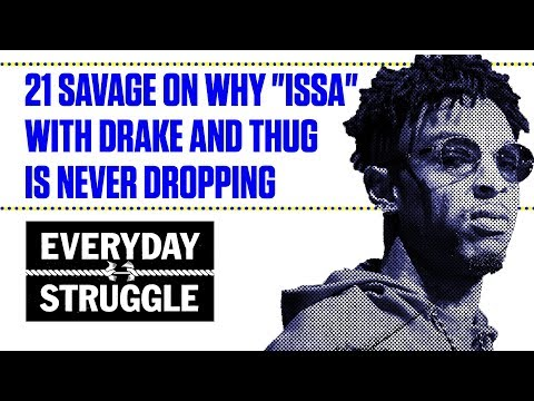 21 Savage Explains Why ISSA With Drake and Young Thug Is Never DroppingES