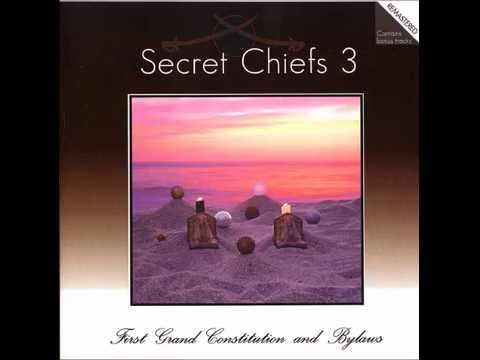 Secret Chiefs 3 -- First Grand Constitution and Bylaws