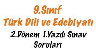9.Sınıf Türk Dili ve Edebiyatı 2.Dönem 1.Yazılı Soruları