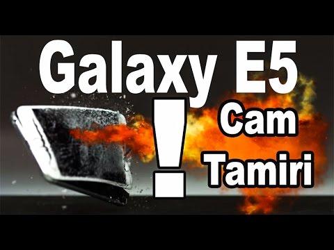 Samsung Galaxy E5 Cam Değişimi