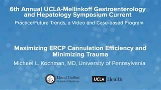 Maximizing ERCP Cannulation – Michael L. Kochman, MD, University of Pennsylvania