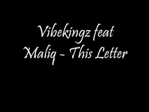 Vibekingz ft Maliq - This Letter w/ LYRICS