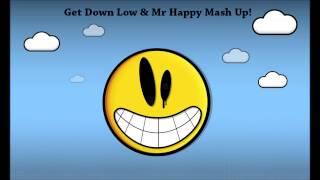Mr Get Down Happy - Mr Happy & Get Down Low Mash Up