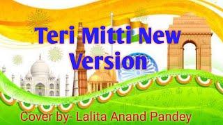 Teri Mitti New Version  Teri Mitti femal version  Teri Mitti mein Mil jawa Teri Mitti Tribute Song