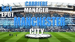 FIFA 17 - CARRIERE MANAGER MANCHESTER CITY - S01 EP01