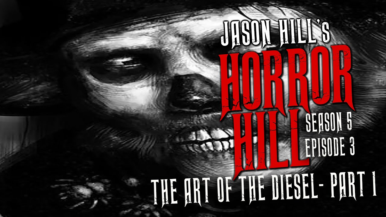 """Download """"The Art of the Diesel- Part One"""" S5E03 💀 Horror Hill (Scary Stories Creepypasta Podcast)"""