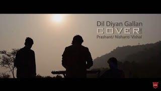 Dil Diyan Gallan  | Tiger Zinda Hai | cover | Prashant,Nishant ,Vishal