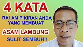 4 KATA YG MEMBUAT ASAM LAMBUNG, ANXIETY DAN GERD SULIT SEMBUH.   ala SJ