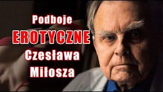 Podboje EROTYCZNE Czesława Miłosza - skarżył się na agresywne STUDENTKI l Sławomir Koper