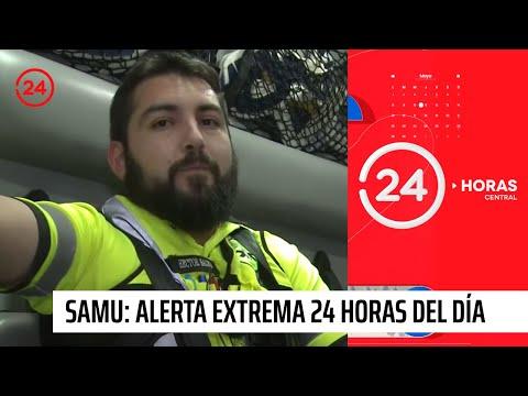 Reportajes 24: SAMU, alerta extrema las 24 horas del día
