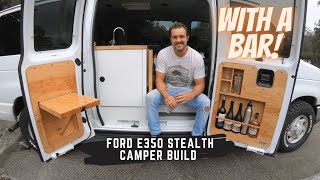 Ford E350 Econoline van stealth camper conversion....with a bar!!!!