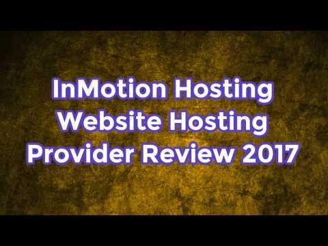 InMotion Hosting Website Hosting Provider Review 2017