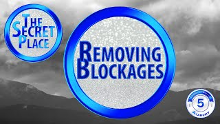 Removing Blockages to the Secret Place
