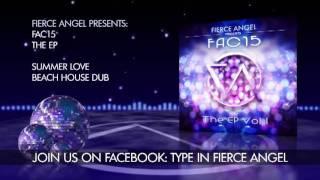 FAC15 Ft. Cathi O - Summer Love - Beach House Dub Mix - Fierce Angel