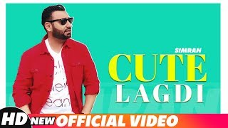 Cute Lagdi (Full Video)  | Simran | Latest Punjabi Songs 2018 | New Songs 2018 | Speed Records