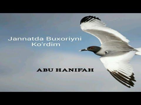 Abu Hanifah - Jannatda Buxoriyni Ko'rdim |Абу Ҳанифаҳ- Жаннатда Бухорийни Кўрдим|