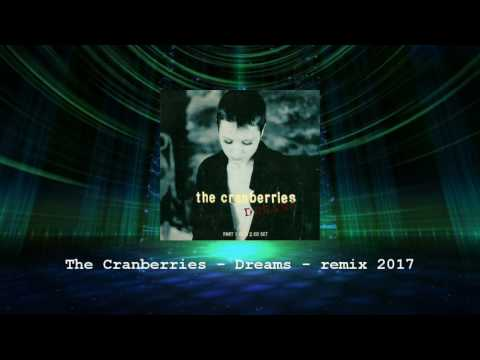 The Cranberries - Dreams - Remix 2017