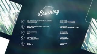 La playlist Brushing (janvier 2017)