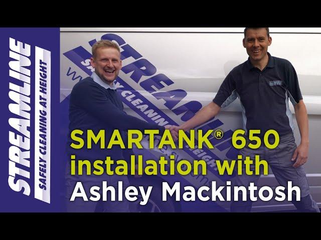 SMARTANK® 650 installation with Ashley Mackintosh