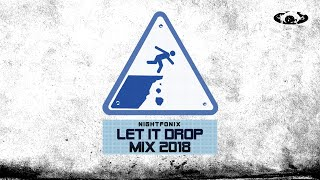 Nightfonix | Let It Drop Mix 2018