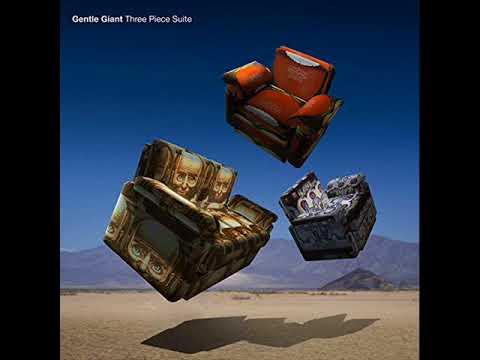Gentle Giant - Three Piece Suite (Steven Wilson Mix) (2017) [Full Album]