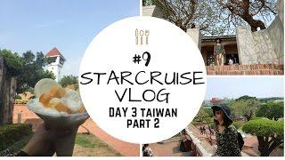 #9 🚢STARCRUISE VLOG: Day 3 - Tainan, Taiwan Part 2 ❤️