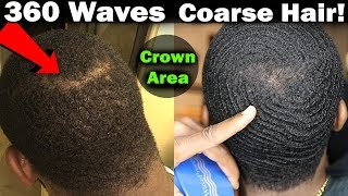 How To Get 360 Waves Fast with Coarse Hair! (Crown Area)