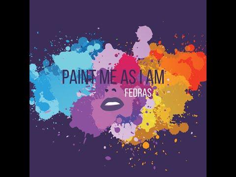 Fedras - Paint Me As I Am (Official Lyric Video)