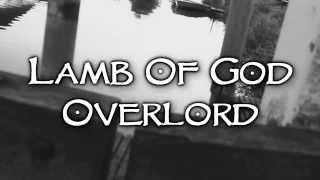 Lamb Of God - Overlord