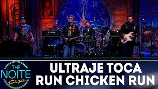 Ultraje a Rigor toca Run Chicken Run | The Noite (18/09/18)
