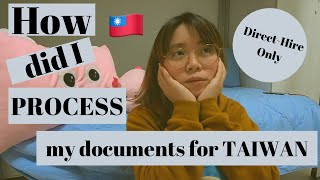 [DIRECT-HIRE] HOW TO PROCESS YOUR DOCUMENTS TO WORK IN TAIWAN STEP BY STEP🇹🇼