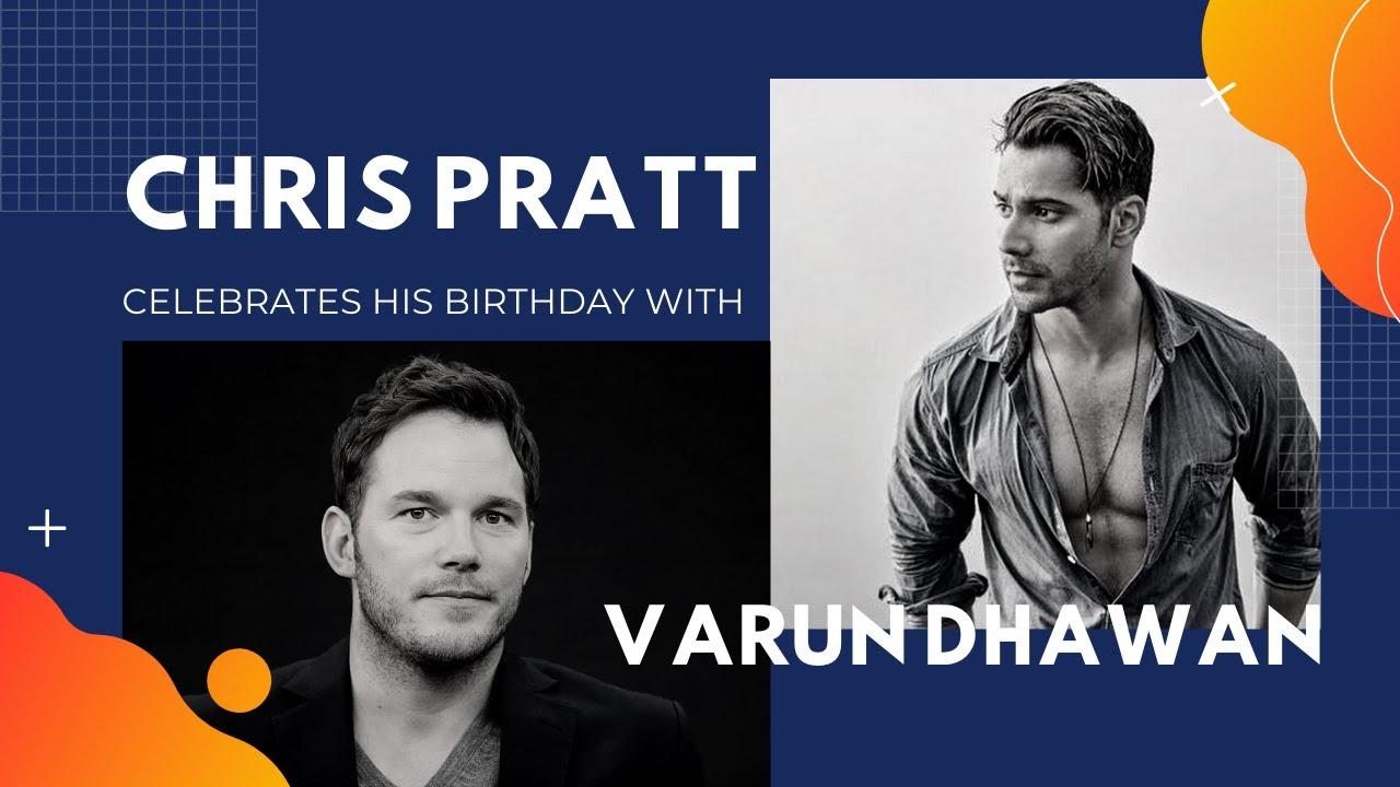 Chris Pratt celebrates his birthday with Varun Dhawan