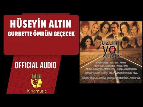 Hüseyin Altın - Gurbette Ömrüm Geçecek - ( Official Audio )