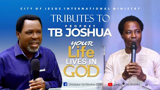 Tributes To Prophet T.B Joshua- YOUR LIFE LIVES IN GOD By Christopher Orji