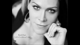 Beth Hart - Tell Her You Belong To Me...